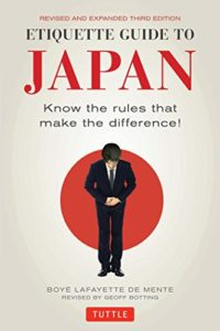 Etiquette Guide to Japan Know the Rules That Make a Difference